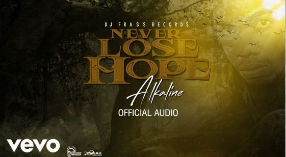 Download MP3: Alkaline – Never Lose Hope ~ Check It Out Now