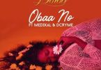 Download MP3: Nana Boroo – Obaa No ft. Medikal x D Cryme