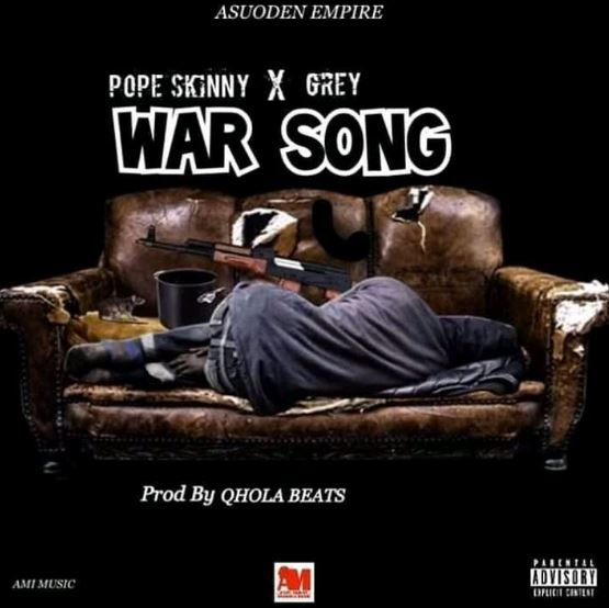 Download MP3: Pope Skinny – War Song Ft Grey (Prod by Qhola Beat)
