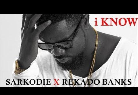 Download MP3: Sarkodie – I Know Ft. Reekado Banks (Prod by MOG Beatz)
