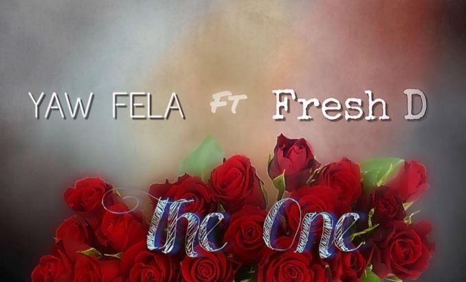 Download MP3: Yaw Fela – The One Ft. Fresh D