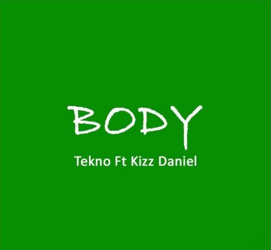 Download MP3: Tekno – Body Ft. Kizz Daniel (Prod by Selebobo)