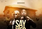 Download MP3: Wayo – Say Yes ft. Darkovibes (Prod. by Kuvie)