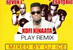 Download MP3: Kofi Kinaata – Play (Remix) Ft. 7L x Esoteric (Mixed By Dj Ice)