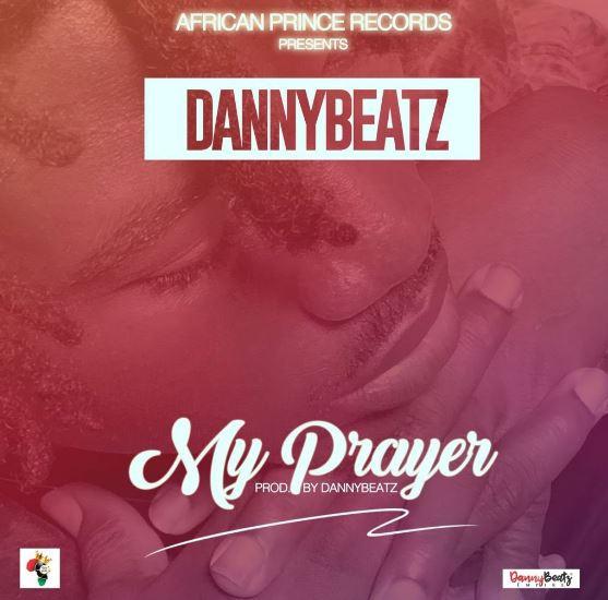 Download MP3: Danny Beatz – My Prayer (Prod by Danny Beatz)
