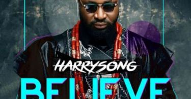 Download MP3: Harrysong – Believe (Prod By Dr. Amire)