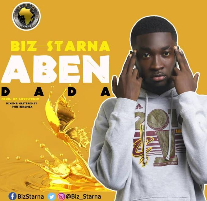 Download MP3: Biz Starna – Aben Dada (Prod By Lovestruck)