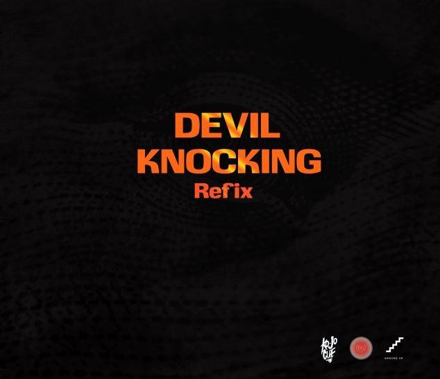 Download MP3: Ko-jo Cue – Devil Knocking (Refix) Ft. Kwesi Arthur