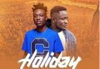 Download MP3: Opanka – Holiday Ft. Kweysi Swat (Prod by JephGreen)