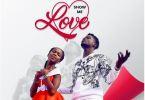 Download MP3: Ashley Chuks – Show Me Love Ft. Kuami Eugene (Prod by MOG Beatz)