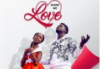 Download MP3: Ashley Chuks – Show Me Love Ft. Kuami Eugene (Prod by MOG Beatz)