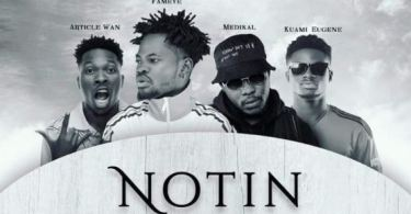 Download MP3: Fameye – Nothing I Get (Remix) Ft Article Wan, Kuami Eugene & Medikal