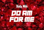 Download MP3: Shatta Wale – Do Am For Me (Baba God) (Prod. by MOG Beatz)