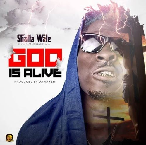 Download MP3: Shatta Wale – God Is Alive (Prod by Da Maker)