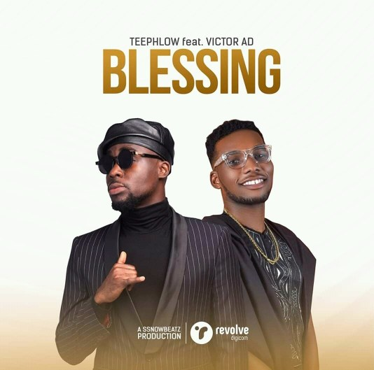 Download MP3: Teephlow – Blessing Ft. Victor AD (Prod. By A SsnowBeatz)