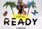 Download MP3: Vybz Kartel – Dem No Ready (Lifestyle Riddim)