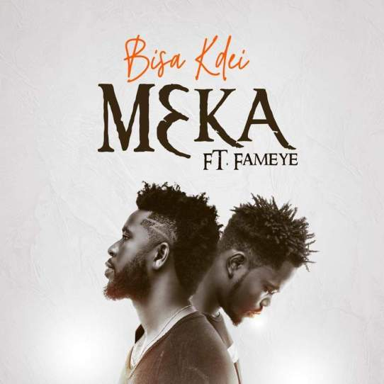 Download MP3: Bisa Kdei - M3ka Ft Fameye (Prod. by Poppin Beatz)