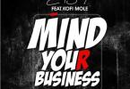 Download MP3: Eno Barony – Mind Your Business Ft. Kofi Mole