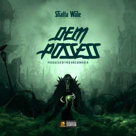 Download: Shatta Wale – Dem Possess (Prod. by Paq & Damaker)