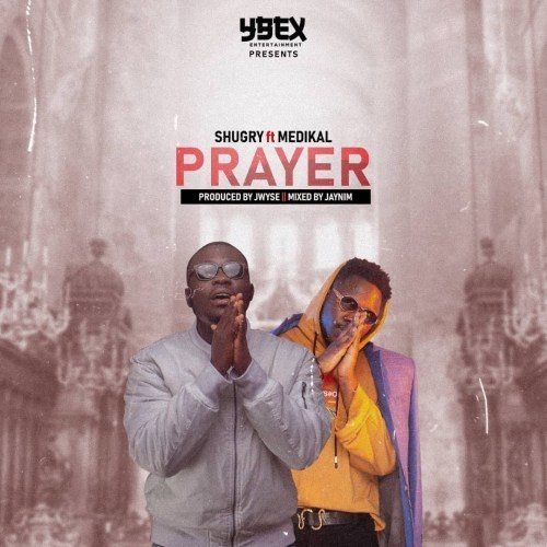 Download MP3: Shugry – Prayer Ft Medikal