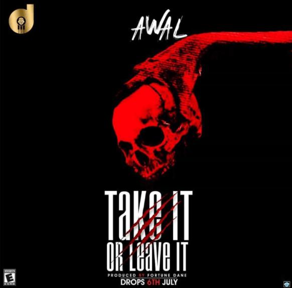 Awal – Take It Or Leave It (Strongman & Medikal Diss)