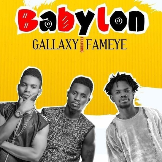 Gallaxy - Babylon Ft Fameye (Prod. by Shottoh Blinqx)