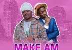 Maccasio – Make Am Ft Shatta Wale Download MP3