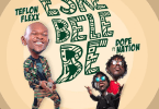 Teflon Flexx – Eskebelebe Ft. DopeNation (Prod by Twist DopeNation)