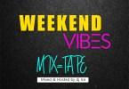 Dj Ice – Weekend Vibes (Mixtape)