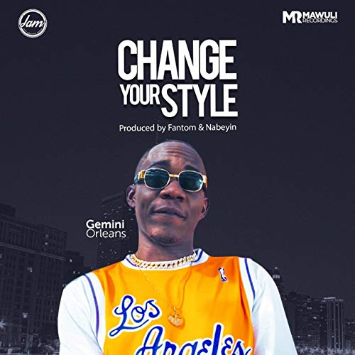 Gemini Orleans – Change Your Style (Prod. by Fantom)