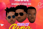 Abdul – Wear My Ring Ft Akwaboah & Strongman