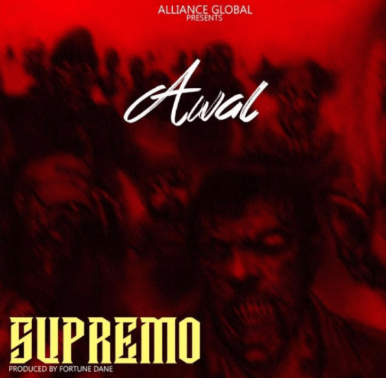 Awal – Supremo (Strongman Diss)  mp3 download(Prod. by Fortune Dane)