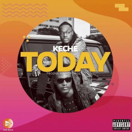 Keche – Today mp3 download (Prod. By Forqzy Beatz)