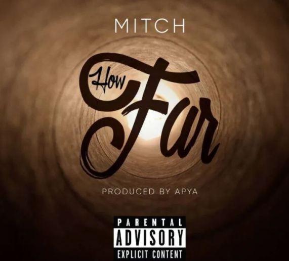 Mitch – How Far mp3 download (Prod. By Apya)