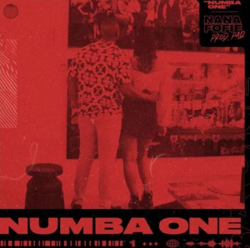 Nana Fofie – Numba One mp3 download(Prod. by Paq)