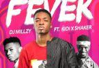 DJ Millzy – Fever Ft KiDi & Shaker (Prod. by DatBeatGod)