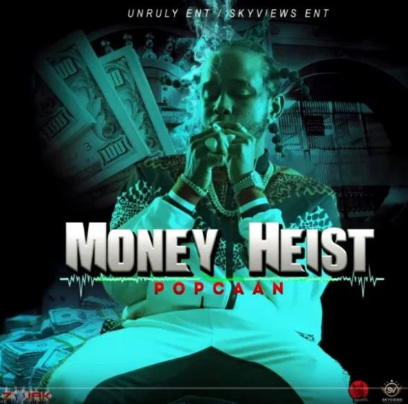 Popcaan – Money Heist mp3 download (Prod. By Unruly Ent.)
