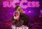 DJ Switch – Success mp3 download (Prod by 925 Music)