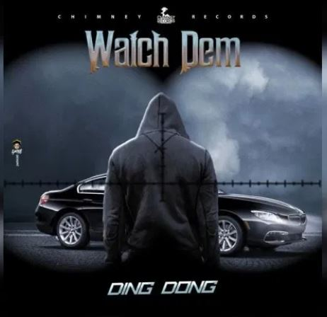 Ding Dong - Watch Dem (Aircraft Riddim) (Prod. by Chimney ...