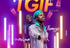 Fameye – Thank God Is Friday (TGIF) Ft DJ Mic Smith mp3 download