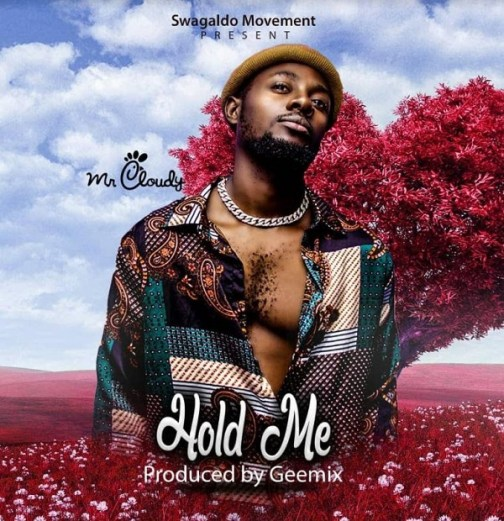 Mr Cloudy – Hold Me (Prod. By Geemix)