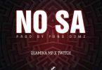 Quamina Mp – No Sa Ft Twitch mp3 download (Prod By Yung D3mz)