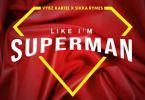 Vybz Kartel x Sikka Rhymes – Like I'm Superman mp3 download