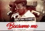 Wutah Kobby – Baasumo Me mp3 download (Prod. by DDT)