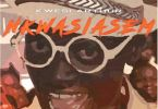 Kwesi Arthur – Nkwasiasem Ft Lil Win & Bisa Kdei mp3 download (Prod. by MOG Beatz)