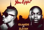 Olamide Ft Zlatan – Who You Epp mp3 download (Prod. by Shizzi)