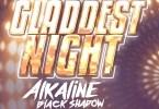 Alkaline x Black Shadow – Gladdest Night mp3 download