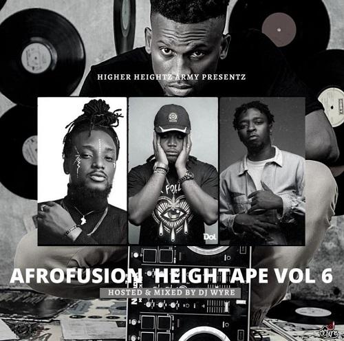 DJ Wyre – Afrofusion HeighTape Vol 6