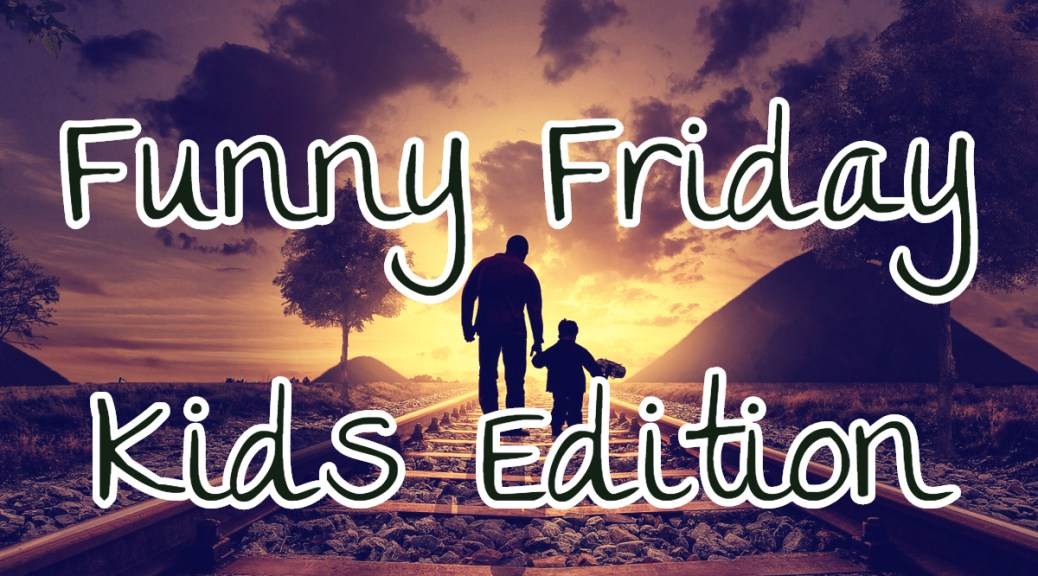 Funny-Fiday-7-Kids-Edition