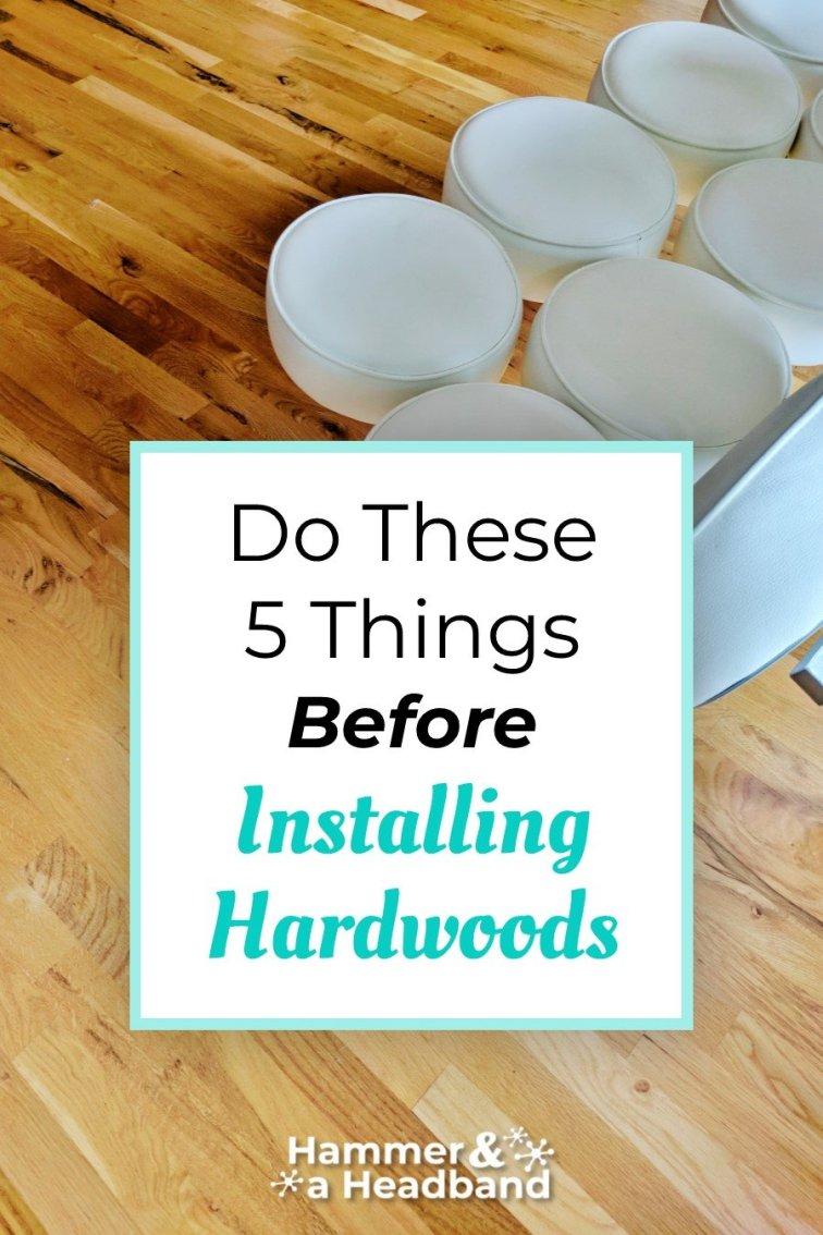 Do these things before installing hardwood floors